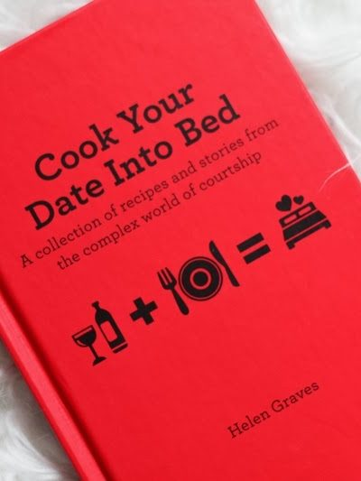 The sexy cookbook: Cook your date into bed