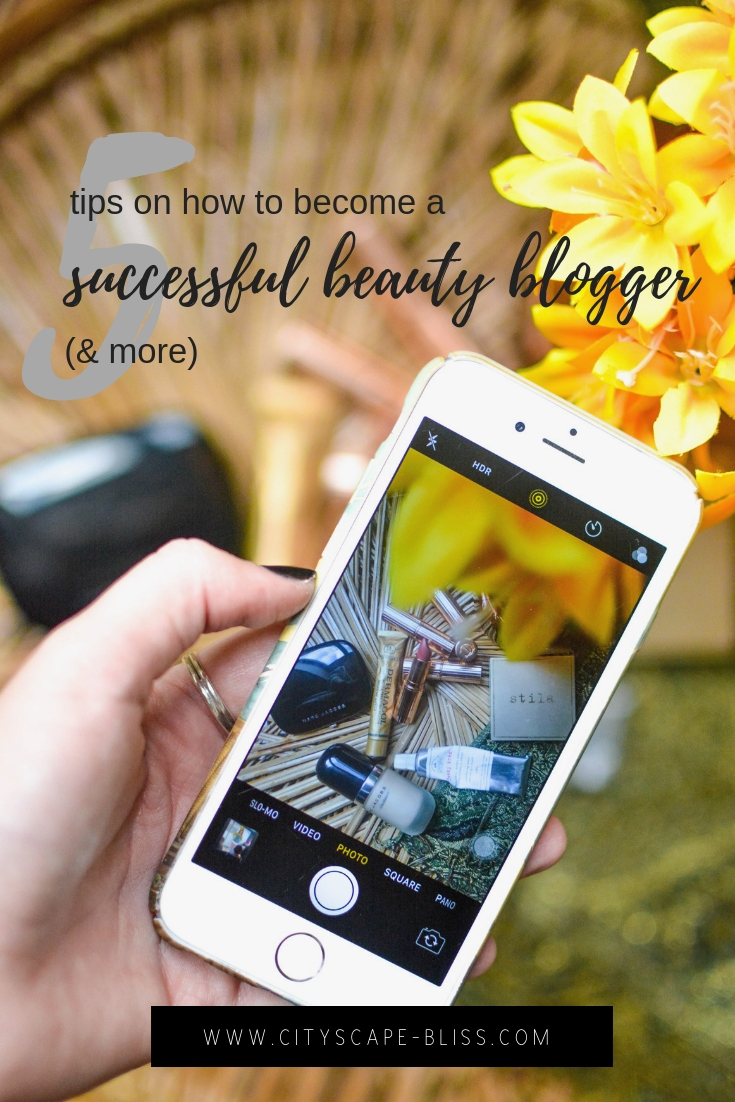5 tips on how to become a successful beauty blogger (& more)